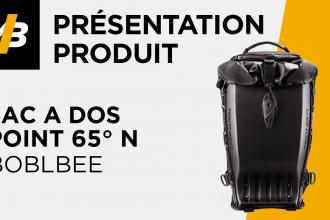 Sac à dos Point 65° N Boblbee GT et GTX, la vidéo de présentation !
